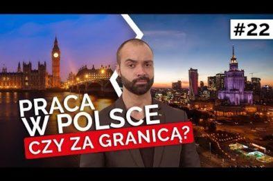 Praca w Polsce czy za Granicą?