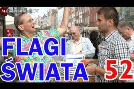 Flagi świata. Sprawdź co Polacy wiedzą o Flagach świata.
